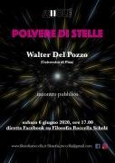 Polvere di stelle. Sabato 06/06 diretta Facebook con Walter Del Pozzo